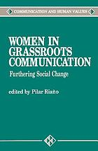 Women in Grassroots Communication : Furthering Social Change.