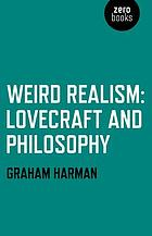 Weird realism : Lovecraft and philosophy