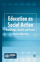 Education as Social Action : Knowledge, Identity and Power.