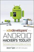 XDA Developers' Android hacker's toolkit : the complete guide to rooting, ROMs and theming