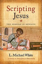 Scripting Jesus : the Gospel authors as storytellers and their images of Jesus