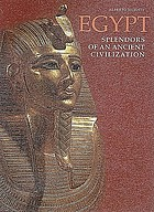 Egypt : splendours of an ancient civilization