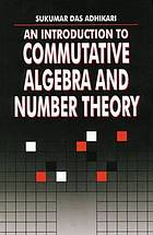 An introduction to commutative algebra and number theory