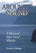 Around the Sound : a history of Howe Sound-Whistler