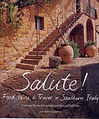 Salute! : food, wine and travel in southern Italy