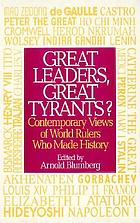 Great leaders, great tyrants? : contemporary views of world rulers who made history