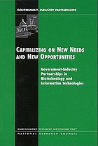 Capitalizing on new needs and new opportunities : government-industry partnerships in biotechnology and information technologies