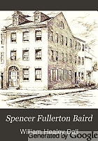 Spencer Fullerton Baird : a biography, including selections from his correspondence with Audubon, Agassiz, Dana, and others