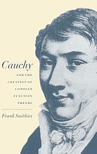 Cauchy and the creation of complex function theory