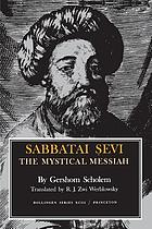 Sabbatai Sevi : the mystical Messiah, 1626-1676.