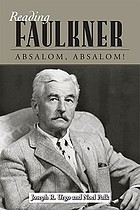 Reading Faulkner. Absalom, Absalom! : glossary and commentary