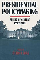 Presidential policymaking : an end-of-century assessment