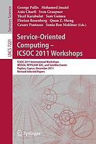 Service-Oriented Computing - ICSOC 2011 Workshops : ICSOC 2011, International Workshops WESOA, NFPSLAM-SOC, and Satellite Events, Paphos, Cyprus, December 5-8, 2011. Revised Selected Papers