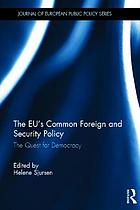 The EU's common foreign and security policy : the quest for democracy