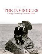 The invisibles : vintage portraits of love and pride