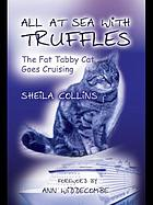 All at sea with Truffles : the fat tabby cat goes cruising