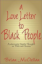 A love letter to Black people : audaciously hopeful thoughts on race and success