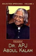 President Dr. A.P.J. Abdul Kalam : selected speeches