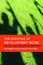 The dilemmas of development work : ethical challenges in regeneration