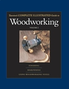 Taunton's complete illustrated guide to using woodworking ; finishing, sharpening, using woodworking tools