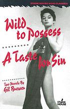 Wild to possess ; A taste for sin