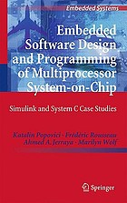 Embedded software design and programming of multiprocessor system-on-chip : Simulink and System C case studies