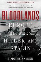 Bloodlands : Europe between Hitler and Stalin
