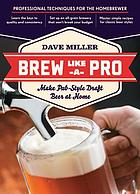 Brew like a pro : make pub-style draft beer at home
