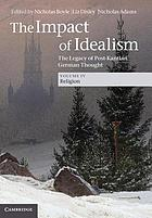 The impact of idealism : the legacy of post-Kantian German thought. Volume 4, Religion