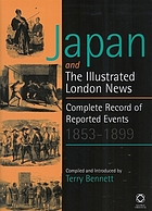 Japan and the Illustrated London news : complete record of reported events, 1853-1899