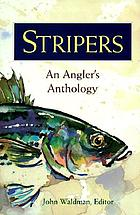Stripers : an angler's anthology
