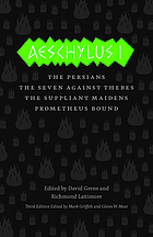 Aeschylus I : The Persians, The Seven Against Thebes, The Suppliant Maidens, Prometheus Bound