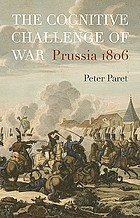The cognitive challenge of war : Prussia 1806
