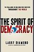 The spirit of democracy : the struggle to build... by  Larry Jay Diamond
