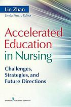 Accelerated education in nursing : challenges, strategies, and future directions