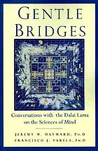 Gentle bridges : conversations with the Dalai Lama on the sciences of mind