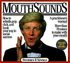 Mouthsounds : how to whistle, pop, click and honk your way to social success