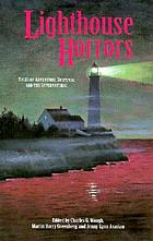 Lighthouse horrors : tales of adventure, suspense, and the supernatural