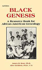 Black genesis : a resource book for African-American genealogy