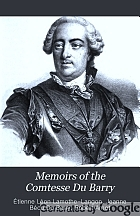 Memoirs of the Comtesse Du Barry, with minute details of her entire career as favorite of Louis XV.
