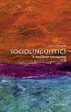 Sociolinguistics : a very short introduction / John Edwards
