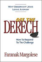 Off the derech : why observant Jews leave Judaism : how to respond to the challenge