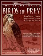 The illustrated birds of prey : red-tailed hawk, American kestrel & peregrine falcon