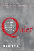 Quiet : the power of introverts in a world that can't stop talking.
