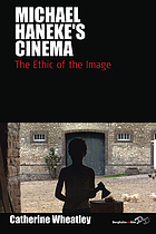Michael Haneke's cinema : the ethic of the image
