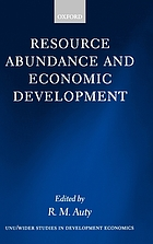 Resource abundance and economic development : a study prepared for the World Institute for Development Economics Research of the United Nations University (UNU/WIDER)