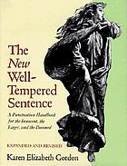 The new well-tempered sentence : a punctuation handbook for the innocent, the eager, and the doomed