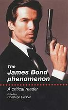 The James Bond phenomenon : a critical reader