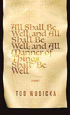 All shall be well ; and all shall be well ; and all manner of things shall be well