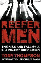 Reefer men : the rise and fall of a billionaire drugs ring